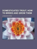 Domesticated Trout, How to Breed and Grow Them