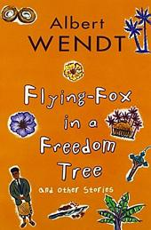 Flying-Fox in a Freedom Tree: And Other Stories