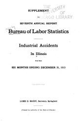 First-ninth Report [of The] Bureau of Labor Statistics: Industrial Accidents in Illinois ... [July] 1907-December 31, 1915, Volume 7, Part 1