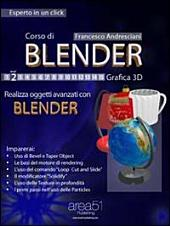 Corso di Blender. Livello 2: Realizza oggetti avanzati