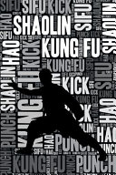 Shaolin Kung Fu Journal: Cool Blank Lined Shaolin Kung Fu Lovers Notebook for Practitioner and Instructor