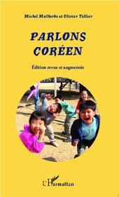 Parlons Coréen: (Edition revue et augmentée)