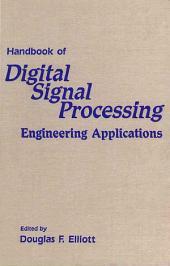 Handbook of Digital Signal Processing: Engineering Applications