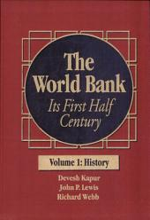 The World Bank: Its First Half Century, Volume 1