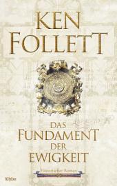 Das Fundament der Ewigkeit: Historischer Roman