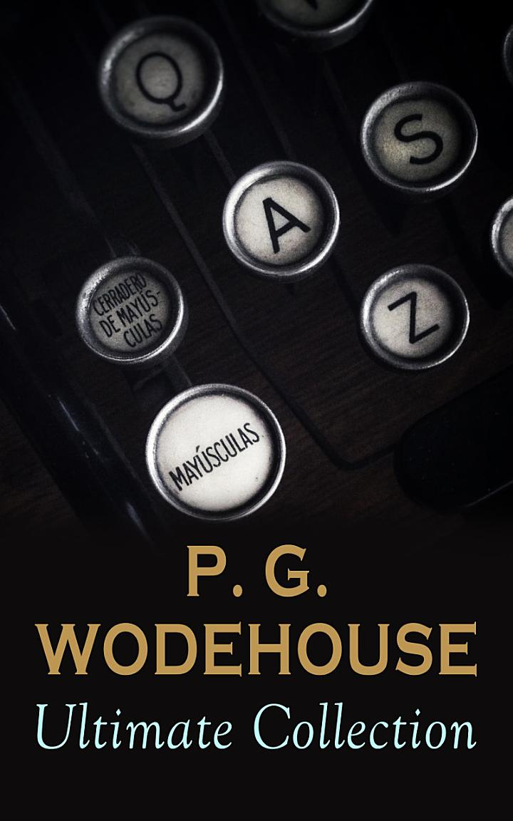 P. G. WODEHOUSE Ultimate Collection