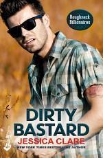 Dirty Bastard: Roughneck Billionaires 3