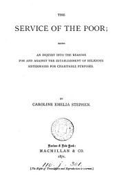 The Service of the Poor: Being an Inquiry Into the Reasons for and Against the Establishment of Religious Sisterhoods for Charitable Purposes
