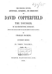 The Personal History, Adventures, Experience, and Observation of David Copperfield the Younger of Blunderstone Rookery: Volume 2