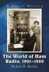 The World of Ham Radio, 1901–1950: A Social History