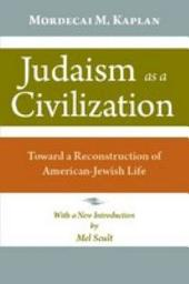 Judaism as a Civilization: Toward a Reconstruction of American-Jewish Life