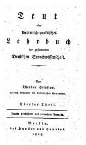 Teut oder theoretisch-praktisches Lehrbuch der gesammten deutschen Sprachwissenschaft. 3. verb. u. verm. Ausg: Band 4