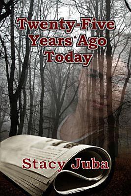 Twenty Five Years Ago Today
