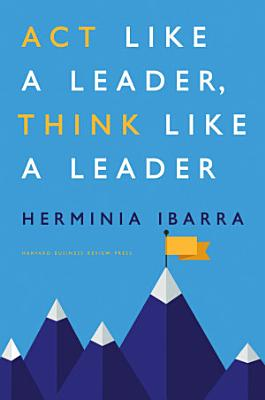 Act Like a Leader  Think Like a Leader