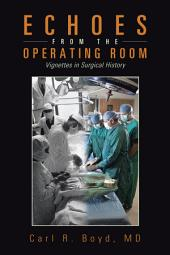 Echoes from the Operating Room: Vignettes in Surgical History