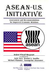ASEAN-U.S. Initiative: Assessment and Recommendations for Improved Economic Relations