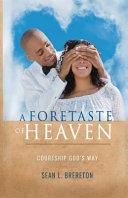 A Foretaste of Heaven PDF