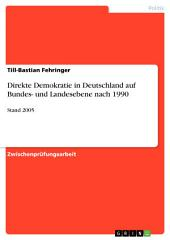 Direkte Demokratie in Deutschland auf Bundes- und Landesebene nach 1990: Stand 2005