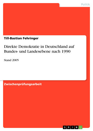 Direkte Demokratie in Deutschland auf Bundes  und Landesebene nach 1990 PDF