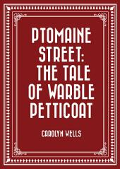 Ptomaine Street: The Tale of Warble Petticoat