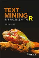 Text Mining in Practice with R PDF