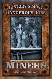 Historys Most Dang Jobs Miners