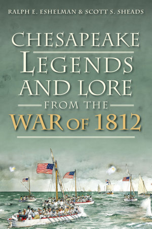 Chesapeake Legends and Lore from the War of 1812 PDF