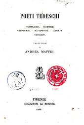 Poeti Tedeschi. Schiller-Goethe-Gessner-Klopstock-Zedliz-Pirker. Traduzione di A. M.