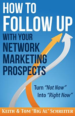 How to Follow Up With Your Network Marketing Prospects