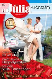 Júlia különszám 82. kötet: Itt az idő (Nyári esküvők 3.), Helyreigazítás, Villa Toscanában, A menyasszony testőre