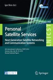 Personal Satellite Services. Next-Generation Satellite Networking and Communication Systems: 6th International Conference, PSATS 2014, Genoa, Italy, July 28–29, 2014, Revised Selected Papers