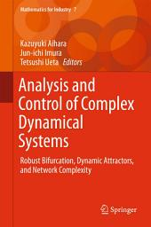 Analysis and Control of Complex Dynamical Systems: Robust Bifurcation, Dynamic Attractors, and Network Complexity