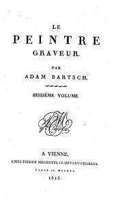 Le peintre graveur: Peintres et dessinateurs italiens: maitres du seizième siècle ; 1, Volume16