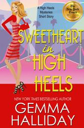 Sweetheart in High Heels: a High Heels Mysteries short story