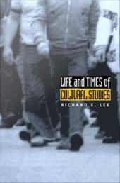 Life and Times of Cultural Studies: The Politics and Transformation of the Structures of Knowledge