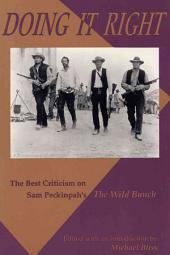 Doing it Right: The Best Criticism on Sam Peckinpah's The Wild Bunch, Volume 536133, Part 6