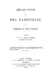 LIFE AND SAYINGS OF MRS. PARTINGTON, AND OTHERS OF THE FAMILY