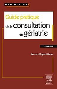 Guide Pratique de la Consultation En G  riatrie