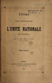Études sur les fondateurs de lúnité nationale en France: Volume2