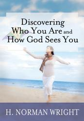 Discovering Who You Are And How God Sees You Book PDF