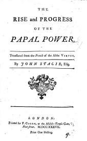 The Rise and Progress of the Papal Power: Volume 9