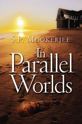 In Parallel Worlds