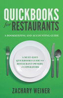 QuickBooks for Restaurants a Bookkeeping and Accounting Guide  A Must Have QuickBooks Guide for Restaurant Owners and Operators