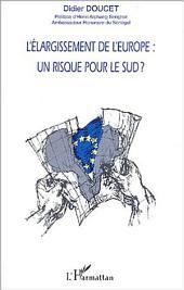 L'ÉLARGISSEMENT DE L'EUROPE : UN RISQUE POUR LE SUD ?