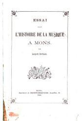 Essai sur l'histoire de la musique à Mons
