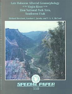 Late Holocene Alluvial Geomorphology of the Virgin River in the Zion National Park Area  Southwest Utah Book