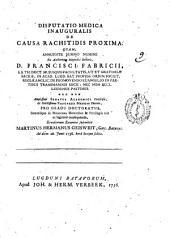 Dissertatio medica inauguralis De causa rachitidis proxima ... Ex auctoritate magnifici rectoris D. Francisci Fabricii, ... Eruditorum examini submittit Martinus Hermanus Geisweit, Gorc. Batavus. Ad diem 26. Junii 1736. hora locoque solitis