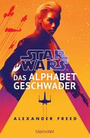 Star WarsTM   Das Alphabet Geschwader PDF