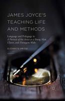 James Joyce s Teaching Life and Methods PDF