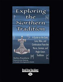 Exploring the Northern Tradition: A Guide to the Gods, Lore, Rites, and Celebrations from the Norse, German, and Anglo-Saxon Traditions (Large Print 1